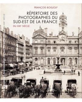 Répertoire des photographes du sud-est de la France au XIXéme siècle