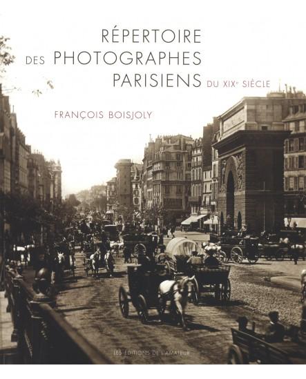 Répertoire des photographes parisiens du XIXe siècle Broché